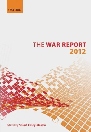The War Report: 2012 Stuart Casey-Maslen