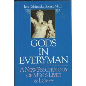 Gods In Everyman: A New Psychology of Mens Lives & Loves Jean Shinoda Bolen