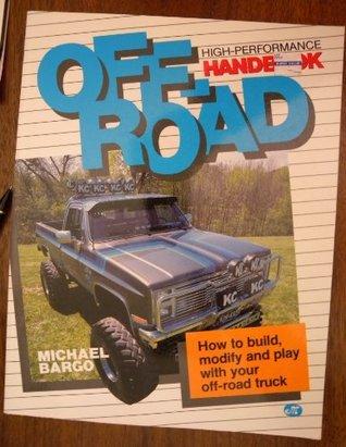 Off-Road High-Performance Handbook  by  Michael Bargo