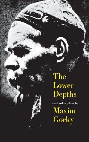 The Lower Depths and Other Plays Maxim Gorky