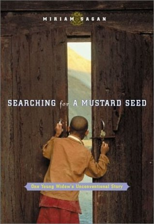 Searching for a Mustard Seed: One Young Widows Unconventional Story Miriam Sagan