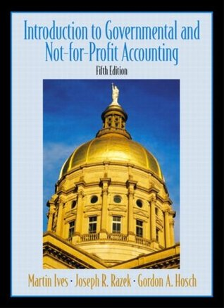 Introduction  to Government and Not-for-Profit Accounting, Fifth Edition Joseph R. Razek