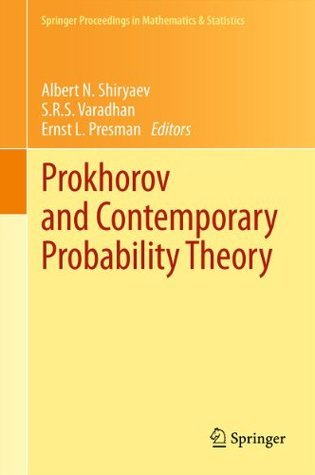 Prokhorov and Contemporary Probability Theory: In Honor of Yuri V. Prokhorov Albert N. Shiryaev