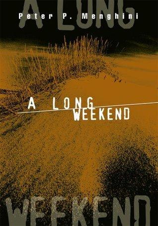 A Long Weekend  by  Peter Menghini