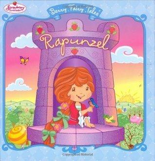 Rapunzel: Berry Fairy Tales Megan E. Bryant