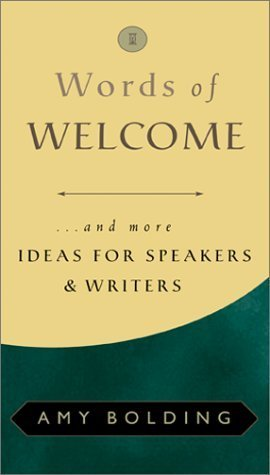 Words of Welcome: And More Ideas for Speakers and Writers  by  Amy Bolding