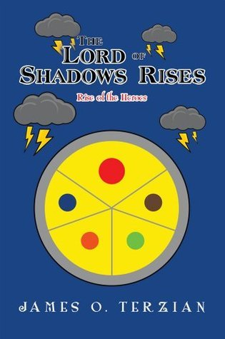 The Lord of Shadows Rises: Rise of the Heroes James Terzian