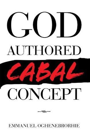 God-Authored Cabal Concept  by  Emmanuel Oghenebrorhie
