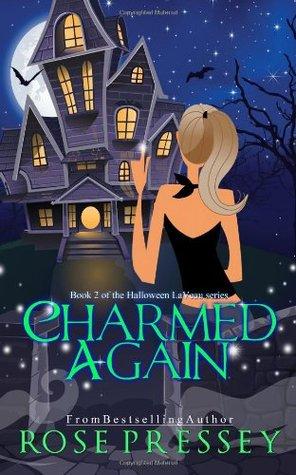 Charmed Again (Halloween LaVeau, #2) Rose Pressey