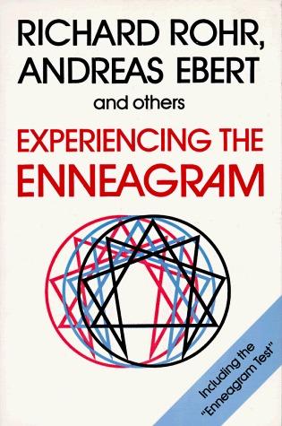 Experiencing the Enneagram Richard Rohr