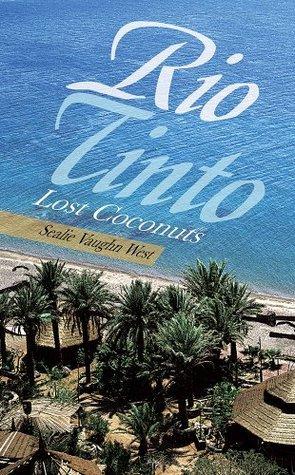 Rio Tinto: Lost Coconuts  by  Sealie Vaughn West