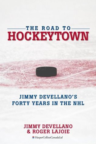 The Road to HockeyTown: Jimmy Devellanos Forty Years in the NHL  by  Jim Devellano