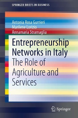 Entrepreneurship Networks in Italy: The Role of Agriculture and Services Antonia R. Gurrieri