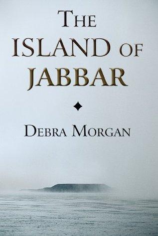 The Island of Jabbar Debra Morgan