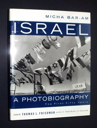 Israel: A Photobiography: The First Fifty Years  by  Micha Bar-am