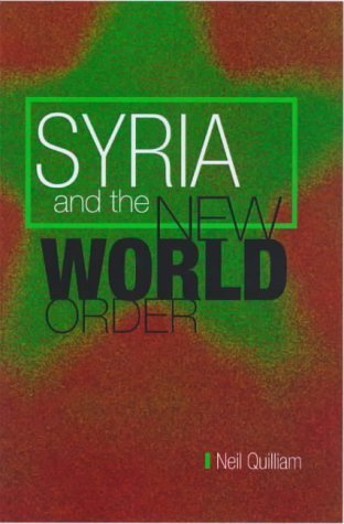 Syria and the New World Order  by  Neil Quilliam