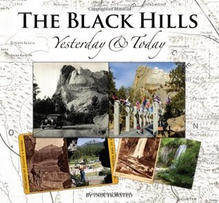 The Black Hills Yesterday and Today Paul Horsted