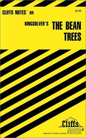Cliffs Notes on Kingsolvers The Bean Trees  by  Suzanne Pavlos