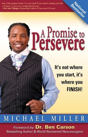 A Promise to Persevere: Its not where you start, its where you finish!  by  Michael L. Miller