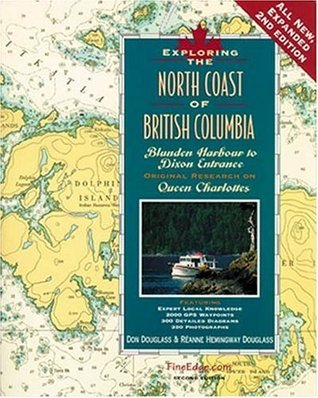 Exploring the North Coast of British Columbia: Blunden Harbour to Dixon Entrance Don Douglass