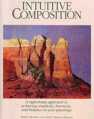 Intuitive Composition  by  Albert Handell
