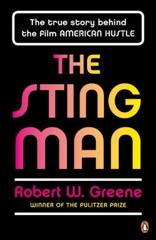 The Sting Man: The True Story Behind the Film AMERICAN HUSTLE  by  Robert W. Greene