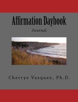 Affirmation Daybook: Journal Cherrye Vasquez