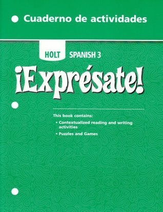 !Expresate! (Holt Spanish 3): Cuaderno De Actividades (Activity Book) Holt, Rinehart, and Winston