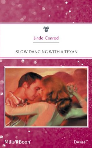 Slow Dancing With A Texan  by  Linda Conrad