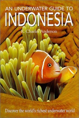 An Underwater Guide to Indonesia  by  R. Charles Anderson
