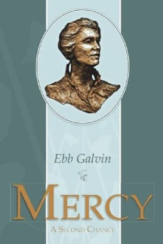 Mercy: A Second Chance  by  Ebb Galvin