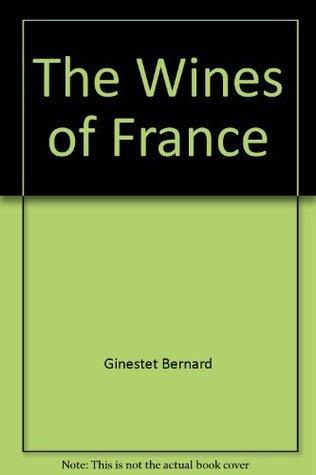 The Wines of France: Saint-Julien  by  Bernard Ginestet