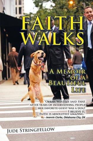 FAITH WALKS:A Memoir of a Beautiful Life  by  Jude Stringfellow
