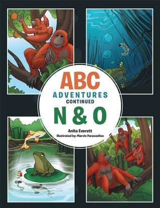 Abc Adventures Continued   N & O Anita Everett