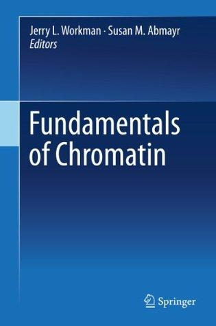 Fundamentals of Chromatin Jerry L. Workman
