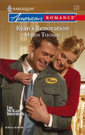 Ryans Renovation (McKade Brothers, #3) Marin Thomas