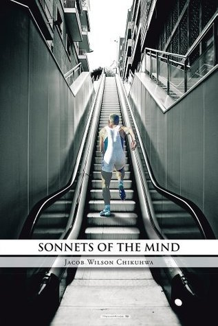 Sonnets Of The Mind  by  Jacob Wilson Chikuhwa