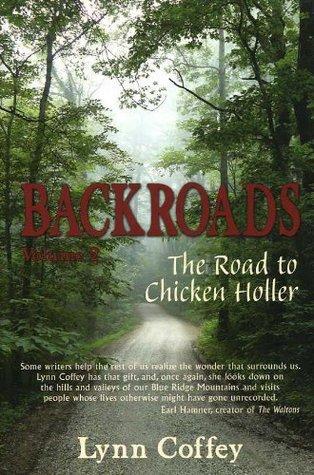 Backroads Volume 2 The Road to Chicken Holler (Volume 2)  by  Lynn Coffey