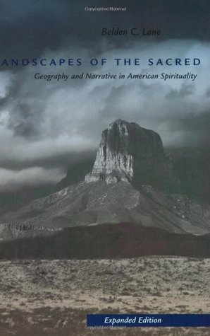 The Solace of Fierce Landscapes: Exploring Desert and Mountain Spirituality Belden C. Lane