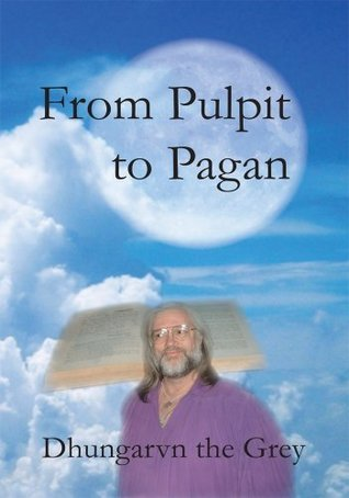 From Pulpit to Pagan Dhungarvn the Grey