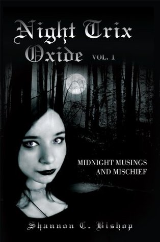Night Trix Oxide Vol.1: Midnight Musings and Mischief Shannon C. Bishop