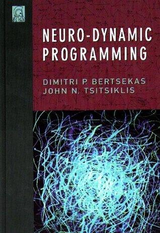 Neuro-Dynamic Programming  by  Dimitri P. Bertsekas