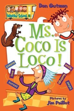 Ms. Coco Is Loco! (My Weird School #16)  by  Dan Gutman