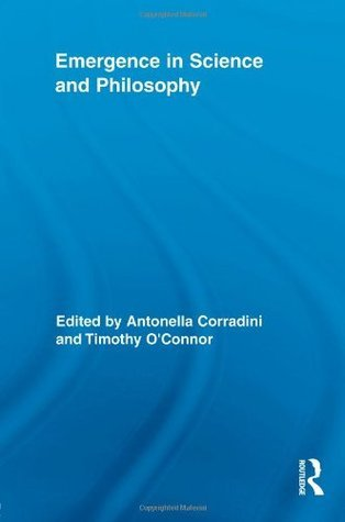 Emergence in Science and Philosophy  by  Antonella Corradini
