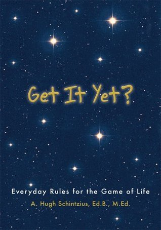 Get It Yet? A. Hugh Schintzius