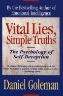 Vital Lies,Simple Truths  by  Daniel Goleman