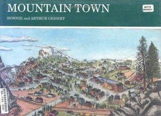 Mountain Town  by  Bonnie Geisert