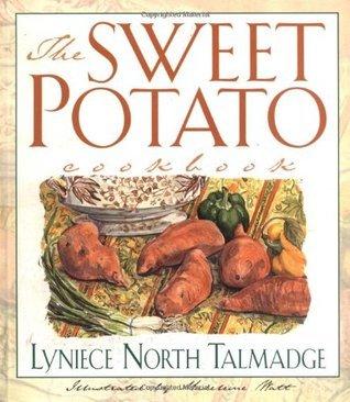 The Sweet Potato Cookbook  by  Lyniece North Talmadge