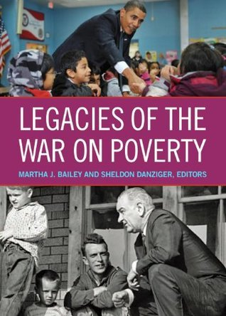 Legacies of the War on Poverty (National Poverty Series on Poverty and Public Policy) (The National Poverty Center Series on Poverty and Public Policy)  by  Martha J. Bailey