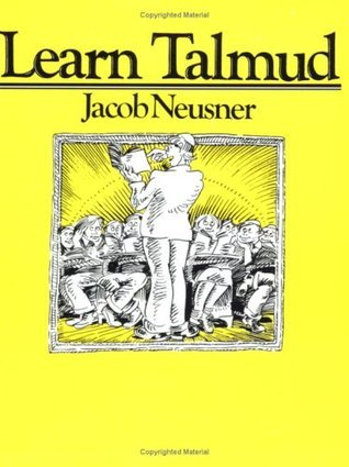 Learn Talmud  by  Jacob Neusner